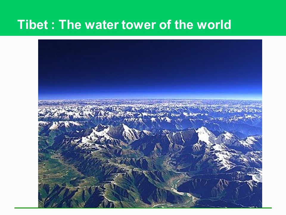 Tibet : The water tower of the world