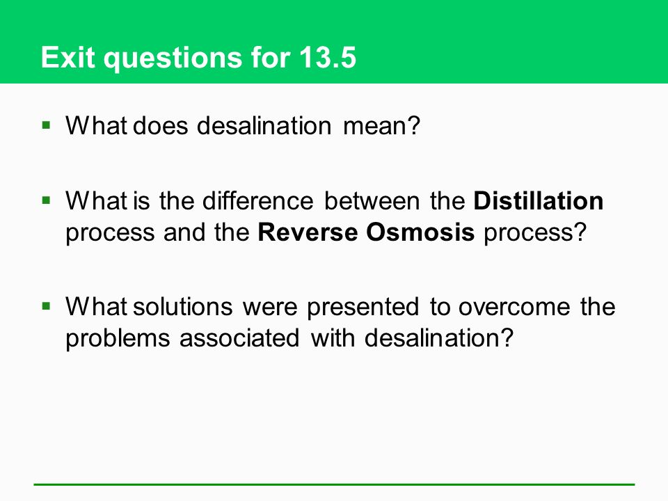 Exit questions for 13.5 What does desalination mean