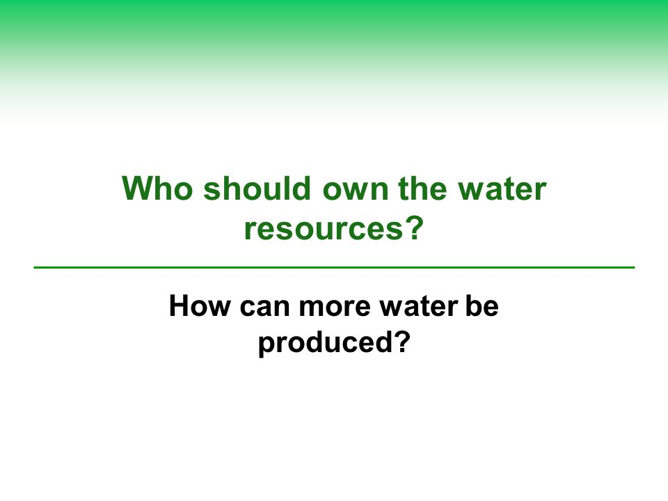 Who should own the water resources