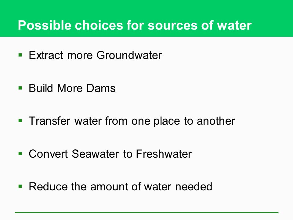 Possible choices for sources of water