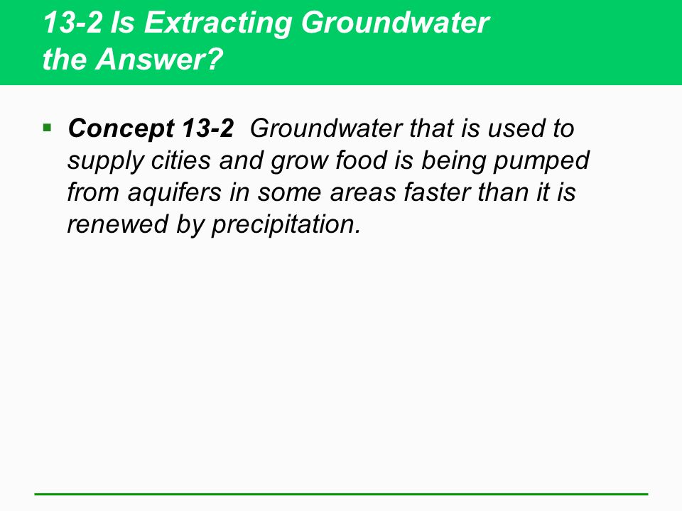 13-2 Is Extracting Groundwater the Answer