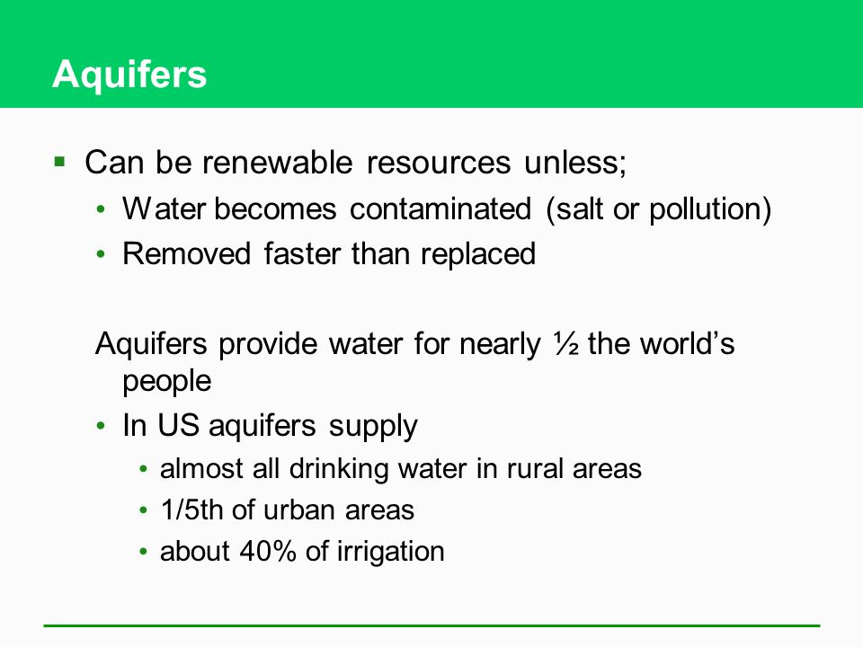 Aquifers Can be renewable resources unless;
