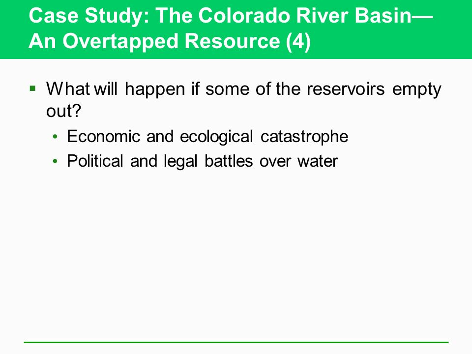 Case Study: The Colorado River Basin— An Overtapped Resource (4)