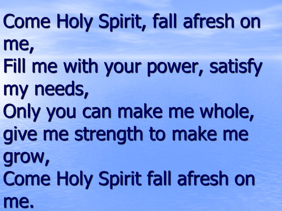Lyric fall afresh on me lyrics : Welcome Holy Spirit , We are in your presence. - ppt video online ...