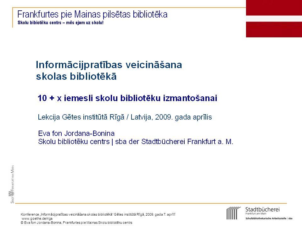 """Konference """"Informācijpratības veicināšana skolas bibliotēkā Gētes institūtā Rīgā, 2009. gada 7. aprīlī"""