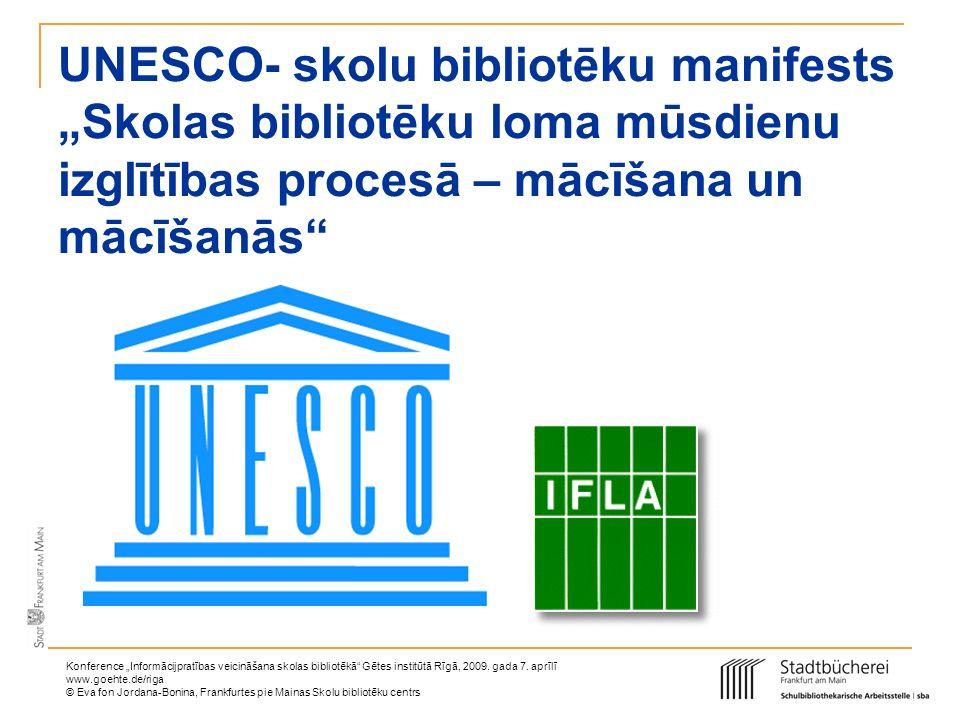 """UNESCO- skolu bibliotēku manifests """"Skolas bibliotēku loma mūsdienu izglītības procesā – mācīšana un mācīšanās"""