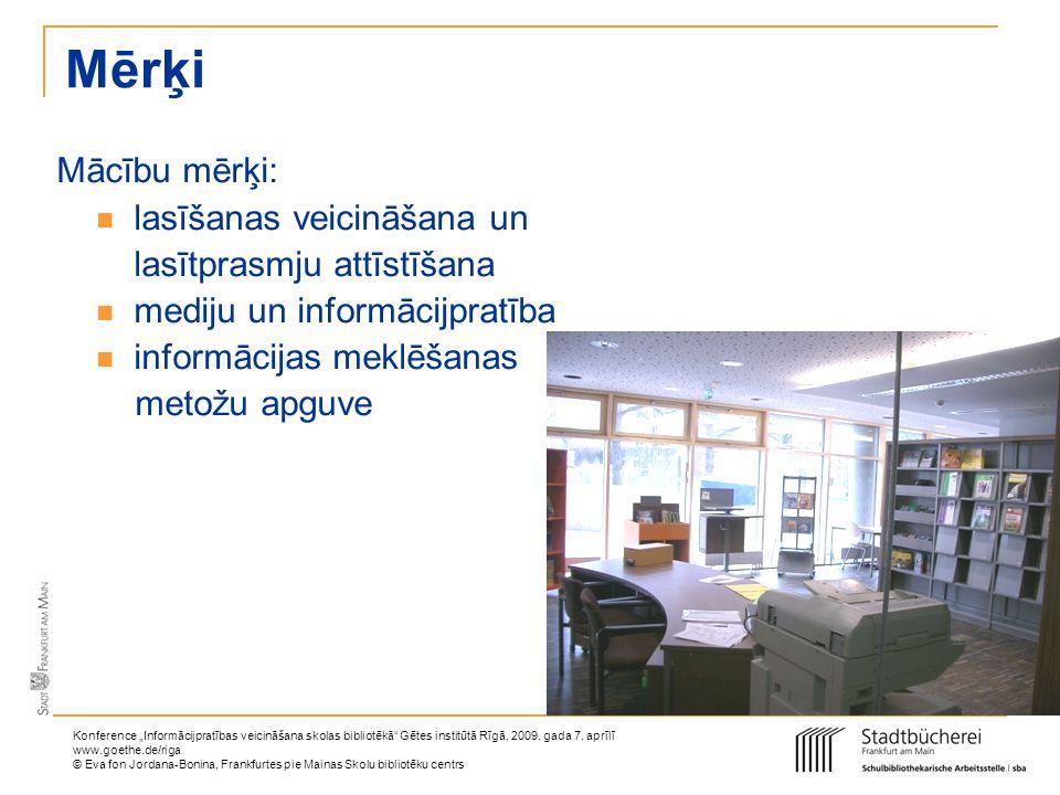 Mērķi Mācību mērķi: lasīšanas veicināšana un lasītprasmju attīstīšana