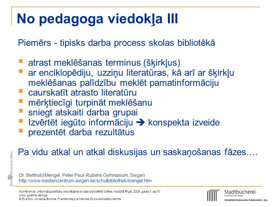 No pedagoga viedokļa III