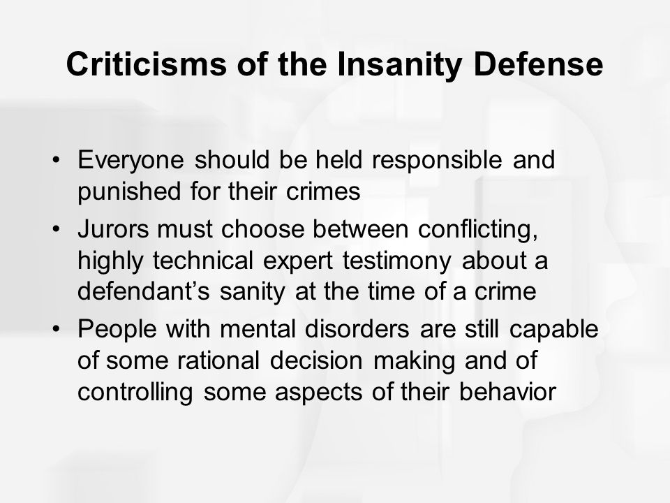 the insanity plea in the court as an outdated defense for criminals Insanity plea essay sample an important distinction: not guilty by reason of insanity and diminished capacity although a defense known as diminished capacity bears some resemblance to the reason of insanity defense (in that both examine the mental competence of the defendant), there are important differences.
