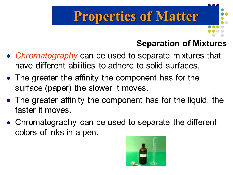 Properties of Matter Separation of Mixtures
