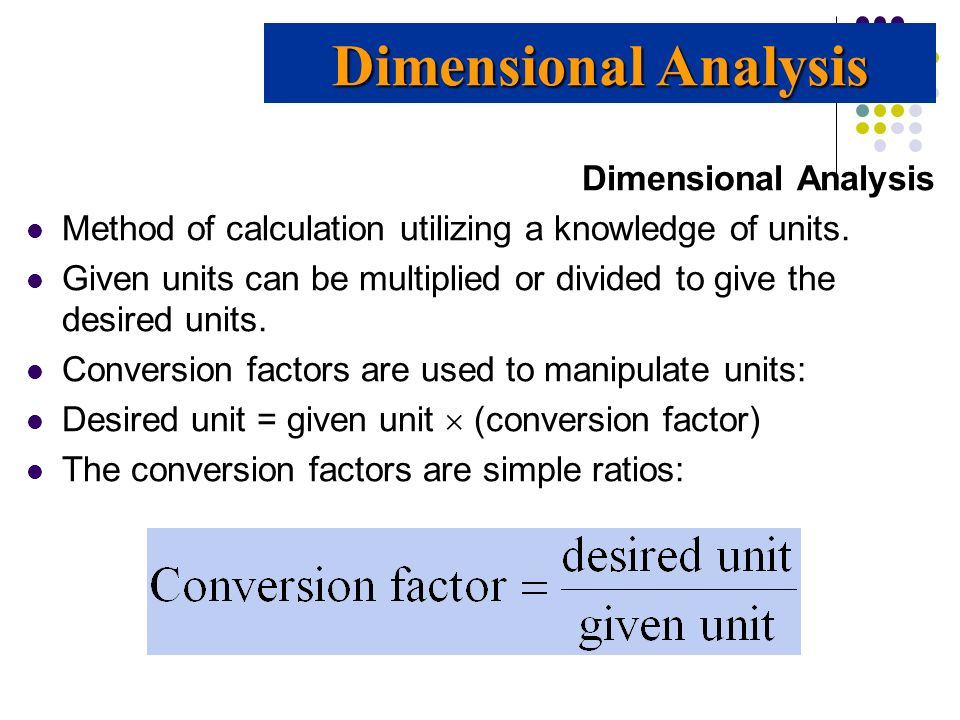 Dimensional Analysis Dimensional Analysis