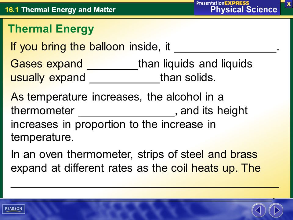 Thermal Energy If you bring the balloon inside, it ________________.