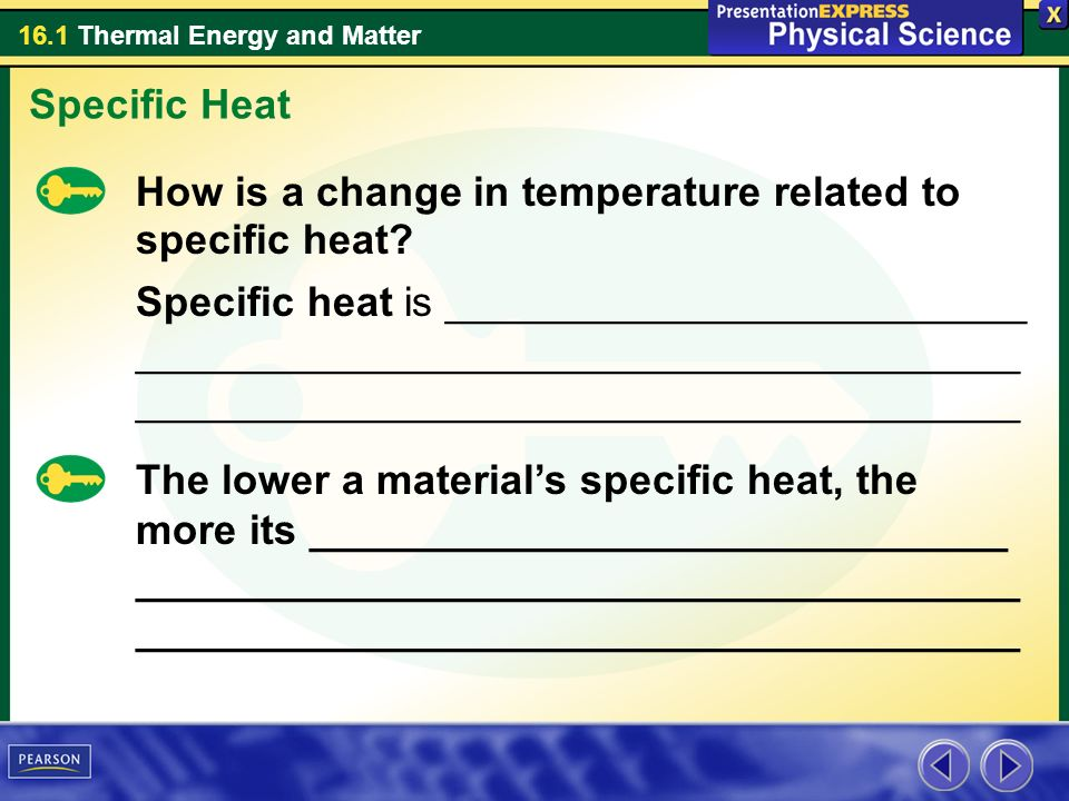 Specific Heat How is a change in temperature related to specific heat