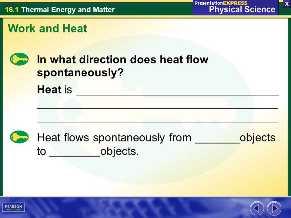 Work and Heat In what direction does heat flow spontaneously