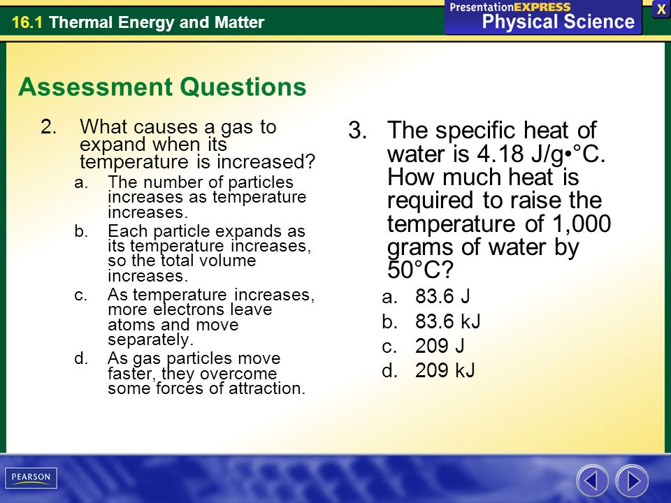 Assessment Questions What causes a gas to expand when its temperature is increased The number of particles increases as temperature increases.