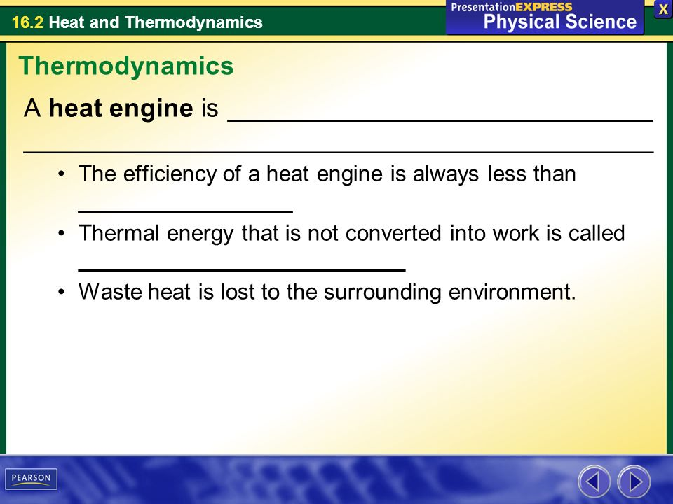 Thermodynamics A heat engine is _____________________________ ___________________________________________.