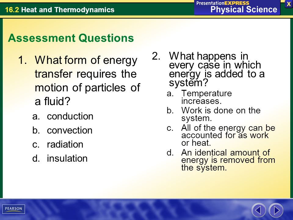 Assessment Questions What form of energy transfer requires the motion of particles of a fluid conduction.