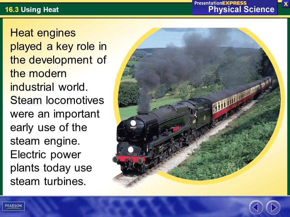 Heat engines played a key role in the development of the modern industrial world.