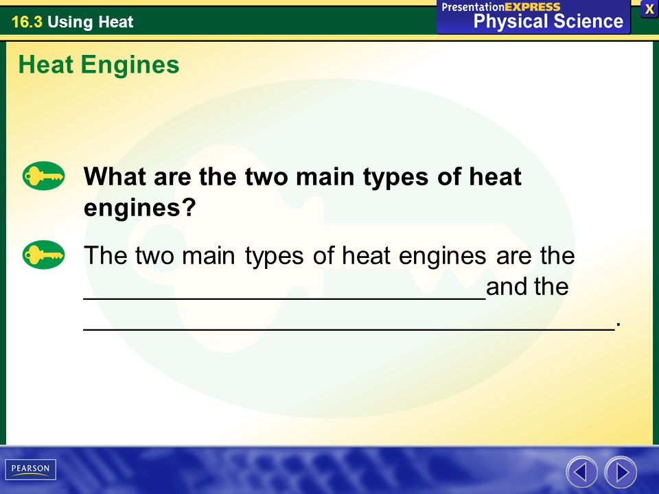 Heat Engines What are the two main types of heat engines