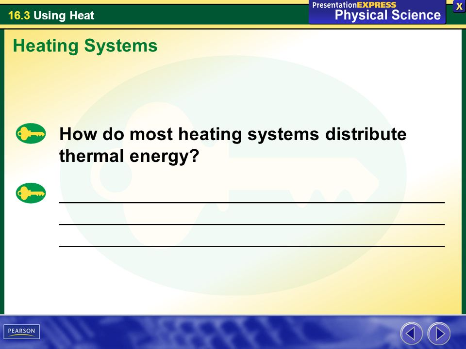 Heating Systems How do most heating systems distribute thermal energy