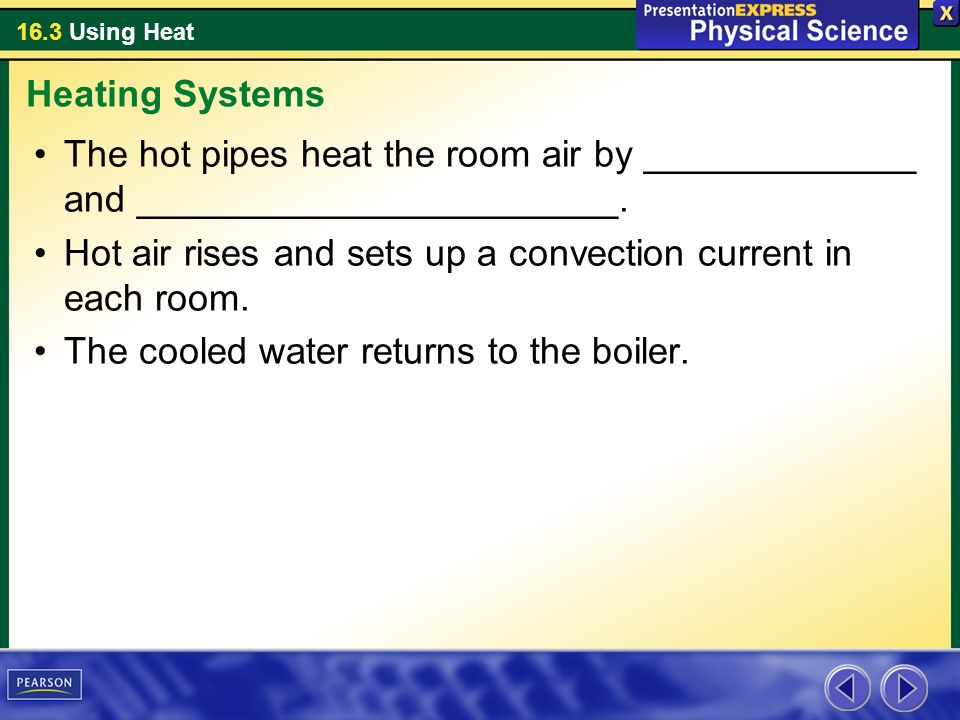 Heating Systems The hot pipes heat the room air by _____________ and _______________________.