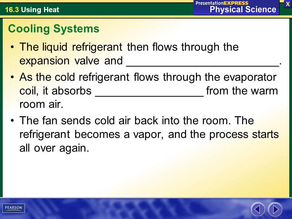 Cooling Systems The liquid refrigerant then flows through the expansion valve and ________________________.