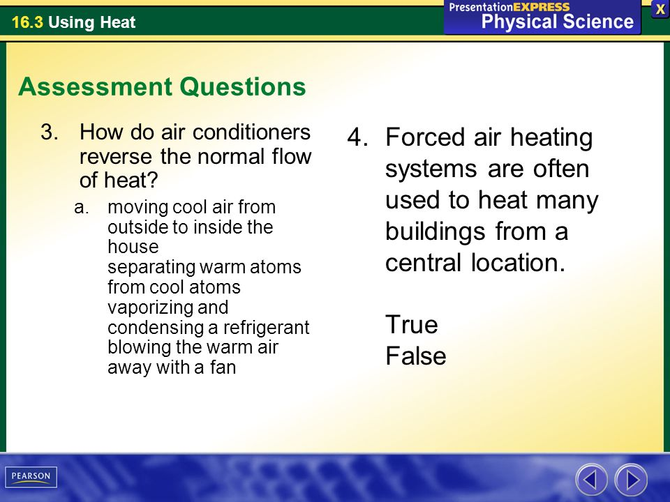 Assessment Questions How do air conditioners reverse the normal flow of heat