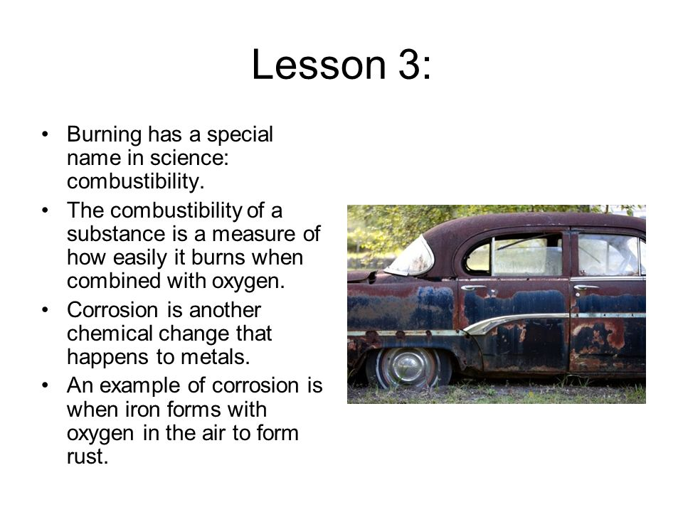 Lesson 3: Burning has a special name in science: combustibility.