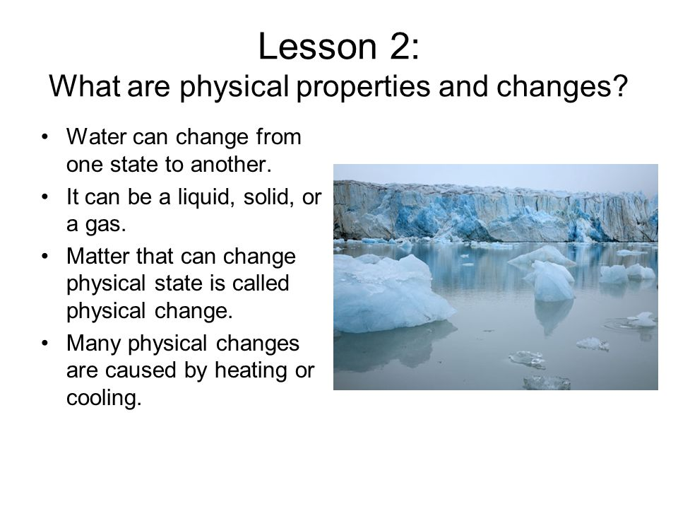 Lesson 2: What are physical properties and changes