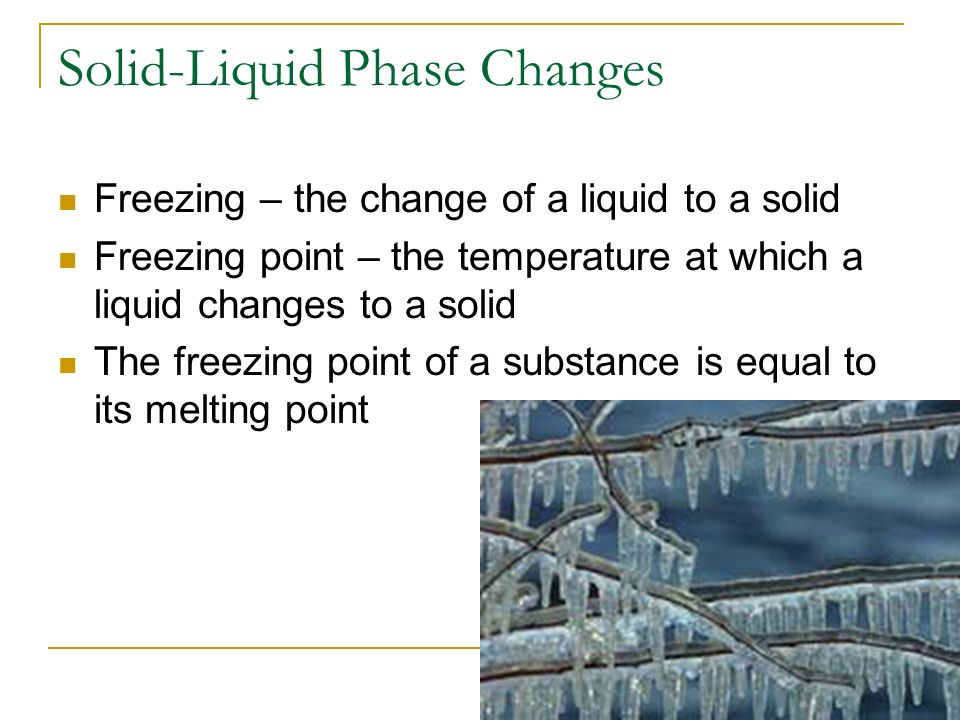 Solid-Liquid Phase Changes