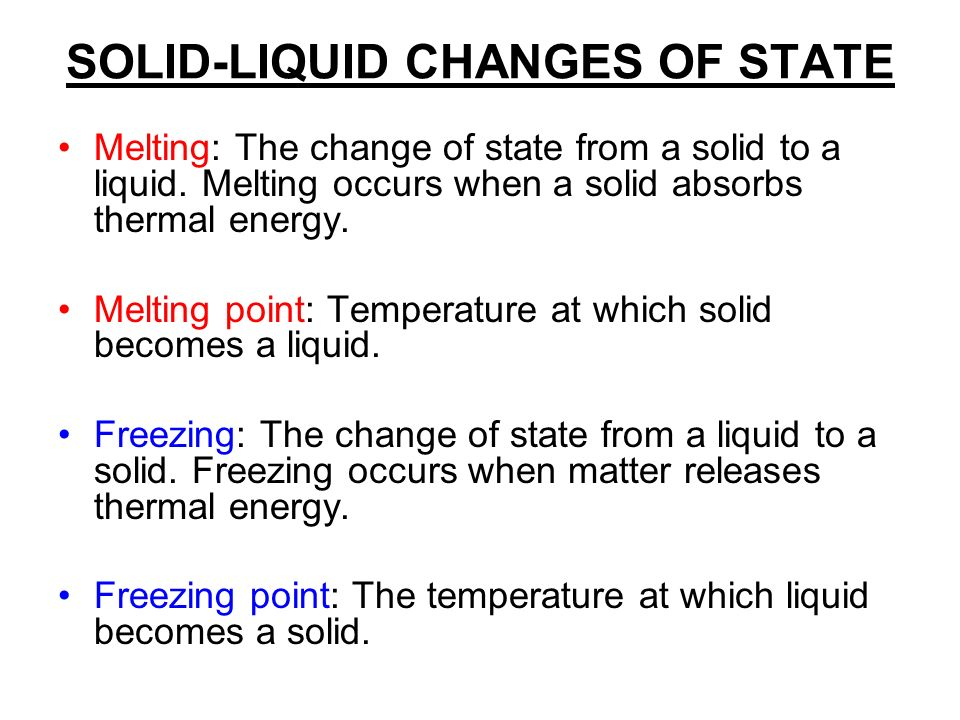 SOLID-LIQUID CHANGES OF STATE