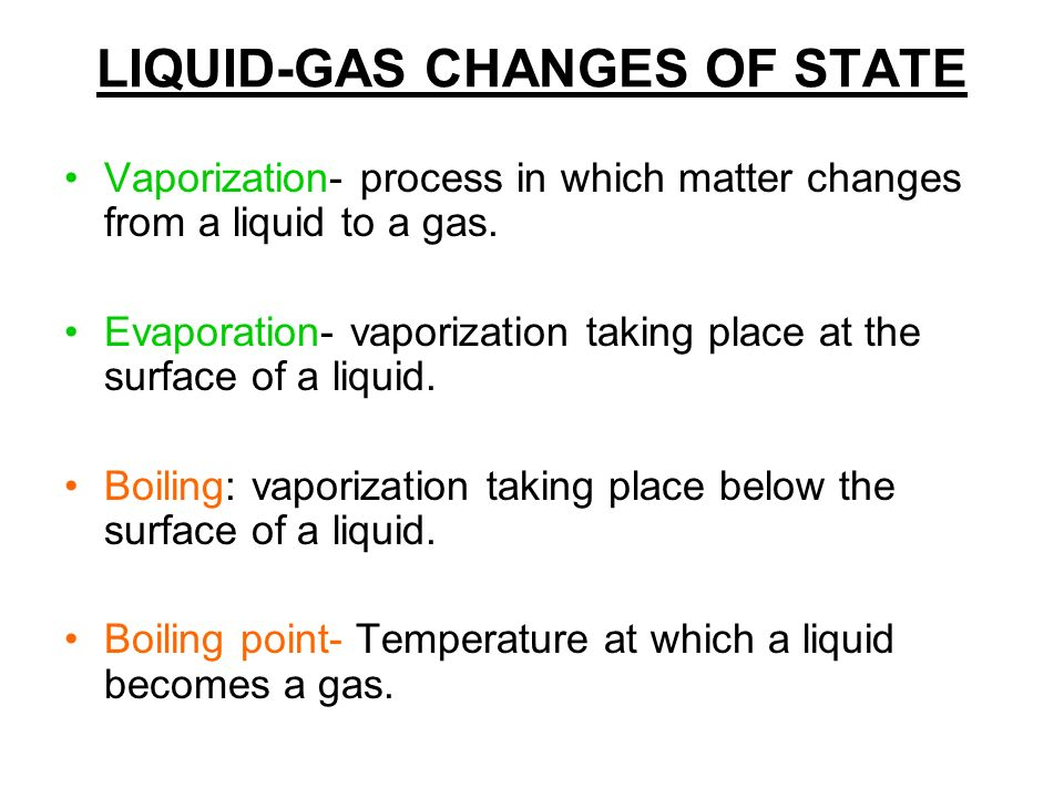LIQUID-GAS CHANGES OF STATE