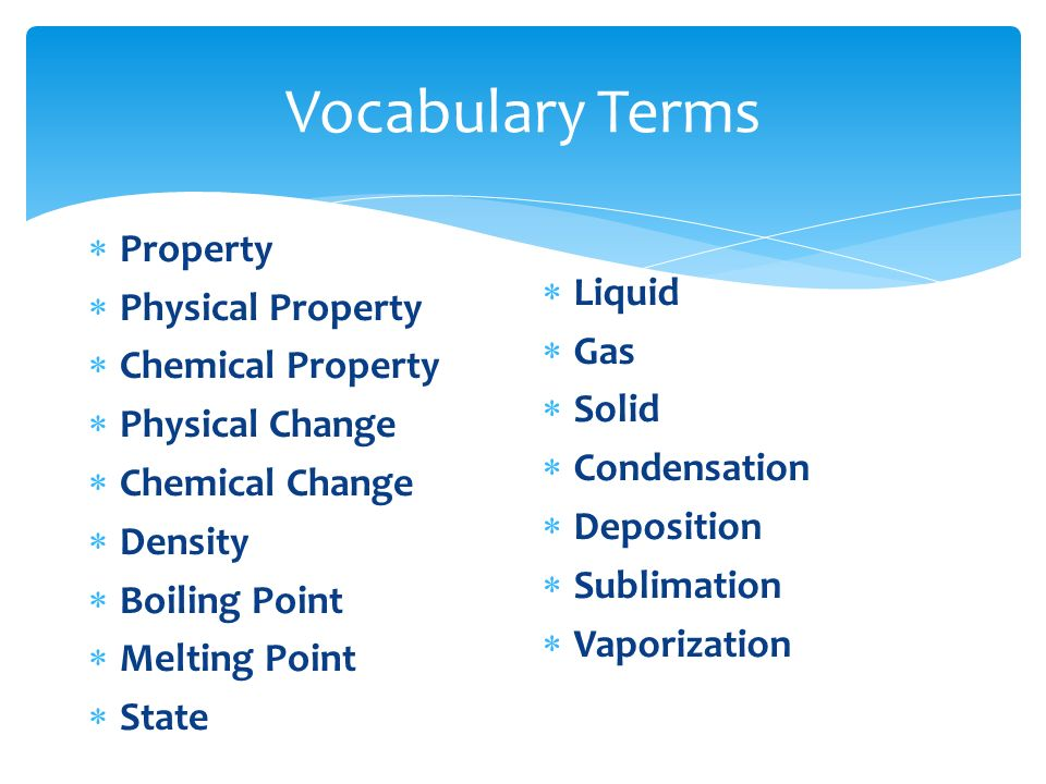 Vocabulary Terms Property Physical Property Liquid Chemical Property