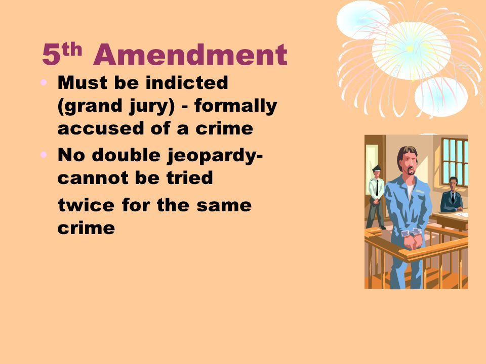 Double Jeopardy 5th Amendment The first 10 am...