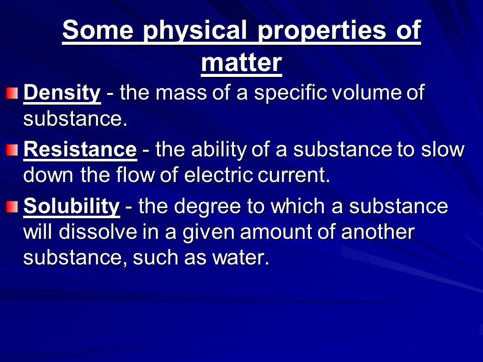 Some physical properties of matter