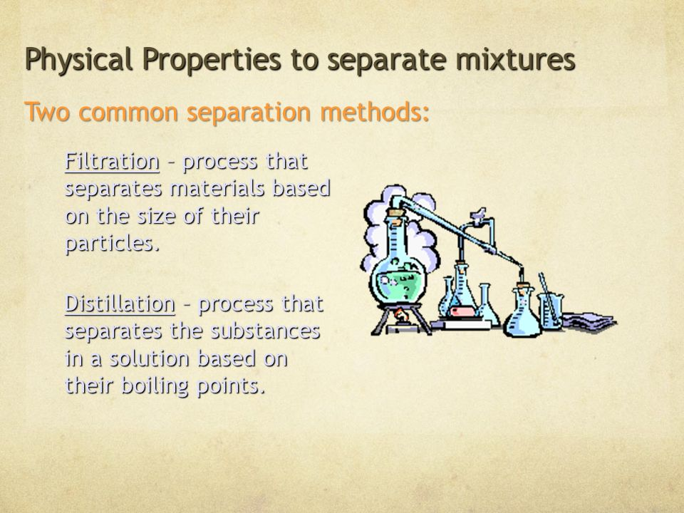 Physical Properties to separate mixtures