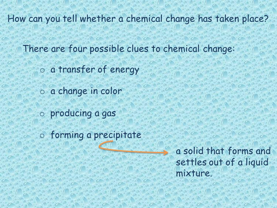 How can you tell whether a chemical change has taken place