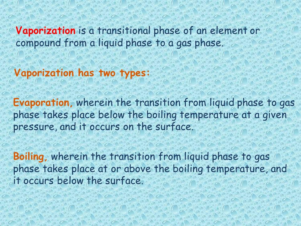 Vaporization has two types: