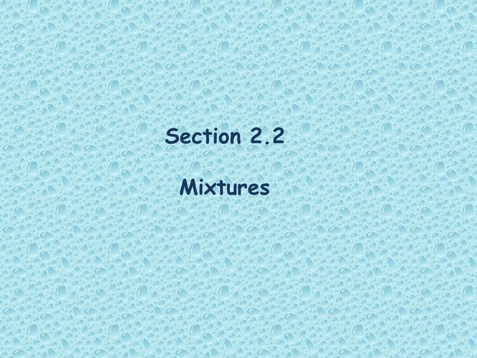 Section 2.2 Mixtures