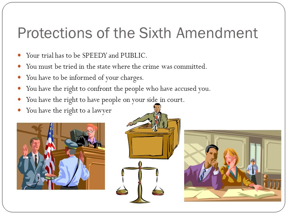 Protections of the Sixth Amendment
