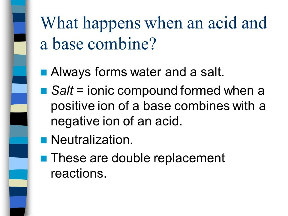 What happens when an acid and a base combine