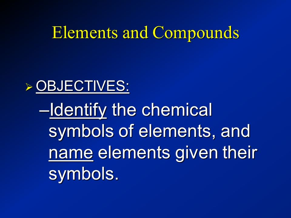 Elements and Compounds