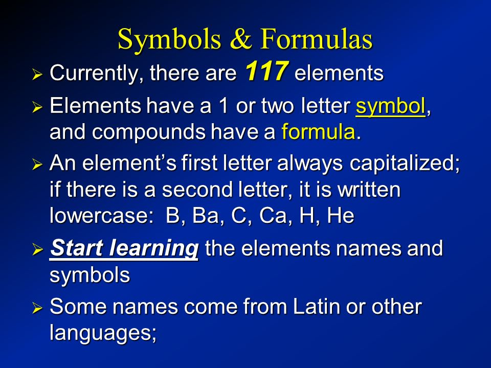 Symbols & Formulas Start learning the elements names and symbols