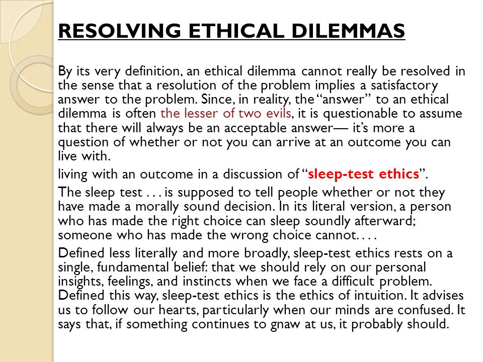 ethical dilemma you have faced When i was 25, my first job in boston was working for a non-profit that was opening a homeless shelter for adolescent girls the girls were in transition from protective services and the department of youth services and were either going back home.