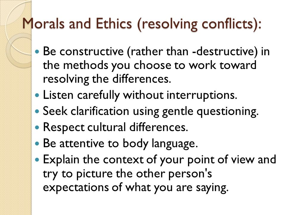 workplace morals and ethics A person's morals might clash with the ethics of a social system, such as a workplace.