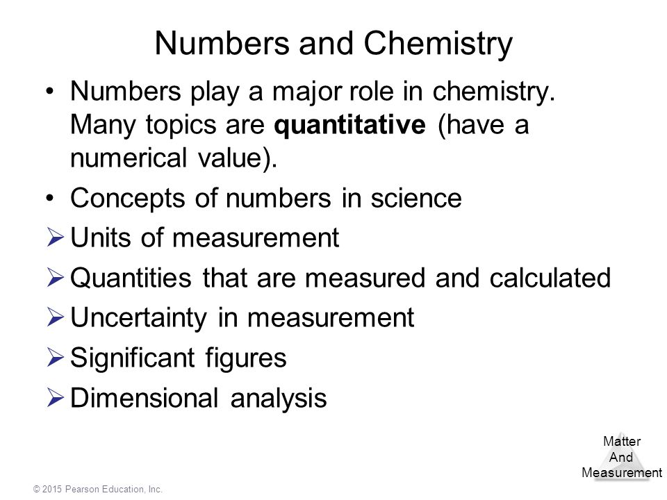 Numbers and Chemistry Numbers play a major role in chemistry. Many topics are quantitative (have a numerical value).