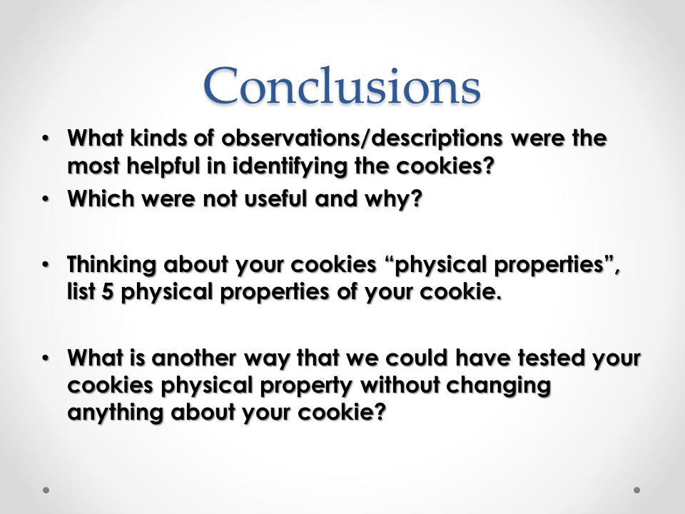 Conclusions What kinds of observations/descriptions were the most helpful in identifying the cookies