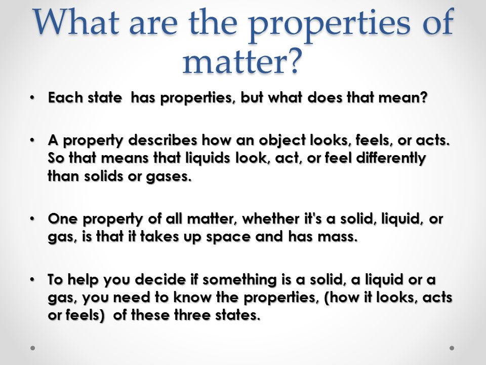 What are the properties of matter