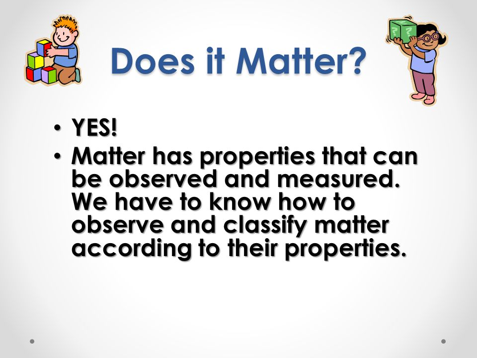 Does it Matter YES!