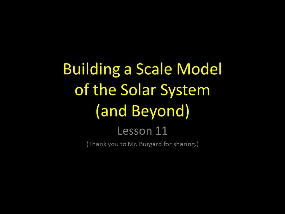 Building a Scale Model of the Solar System (and Beyond ...